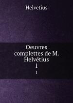 Oeuvres complettes de M. Helvtius. 1