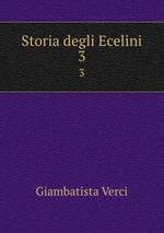 Storia degli Ecelini. 3