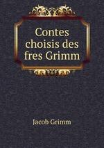 Contes choisis des fres Grimm