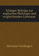 Erlanger Beitrge zur englischen Philologie und vergleichenden Litteratur