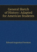 General Sketch of History: Adapted for American Students
