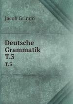 Deutsche Grammatik. T.3