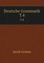 Deutsche Grammatik. T.4