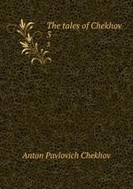 The tales of Chekhov.. 3