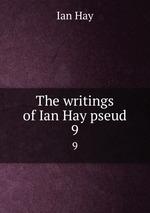 The writings of Ian Hay pseud.. 9