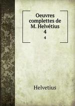Oeuvres complettes de M. Helvtius. 4