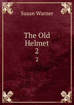 The Old Helmet. 2