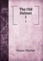 The Old Helmet. 1