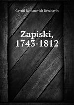 Zapiski, 1743-1812