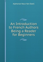 An Introduction to French Authors Being a Reader for Beginners