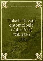 Tijdschrift voor entomologie. 77.d. (1934)