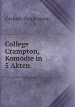 College Crampton, Komdie in 5 Akten