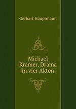 Michael Kramer, Drama in vier Akten