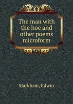 edwin markham's the man with a