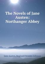 The Novels of Jane Austen: Northanger Abbey