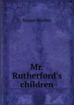 Mr. Rutherford`s children