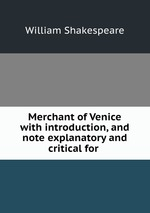 Merchant of Venice with introduction, and note explanatory and critical for