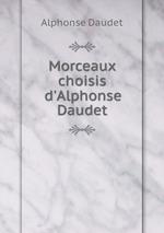 Morceaux choisis d`Alphonse Daudet