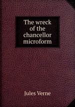 The wreck of the chancellor microform