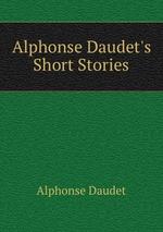 Alphonse Daudet`s Short Stories