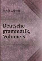Deutsche grammatik, Volume 3