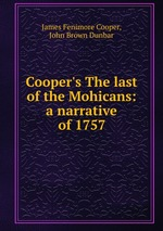 Cooper`s The last of the Mohicans: a narrative of 1757