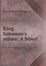 King Solomon`s mines: A Novel