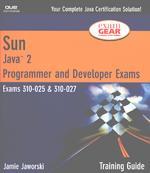Sun Certification Training Guide (310-025, 310-027): Java 2 Programmer and Developer Exams. На английском языке (+CD)