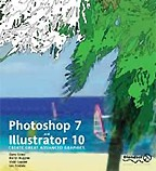 Photoshop 7 & Illustrator 10: Create Great Advanced Graphics. На английском языке