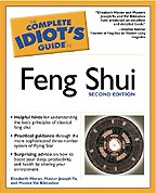 The Complete Idiot`s Guide To Feng Shui. 2-nd edition