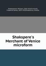 Shakspere`s Merchant of Venice microform
