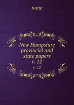 New Hampshire provincial and state papers. v. 12