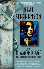 The Diamond Age: Or, a Young Lady`s Illustrated Primer