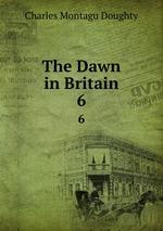 The Dawn in Britain. 6