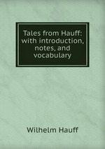 Tales from Hauff: with introduction, notes, and vocabulary