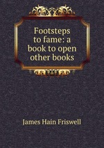 Footsteps to fame: a book to open other books