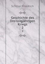 Geschichte des Dreissigjhrigen Kriegs. 2