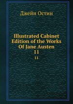 Illustrated Cabinet Edition of the Works Of Jane Austen. 11
