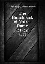 The Hunchback of Notre-Dame. 31-32