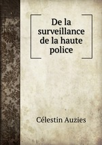 Обложка книги De la surveillance de la haute police