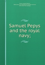 Обложка книги Samuel Pepys and the royal navy;