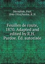 Feuilles de route, 1870. Adapted and edited by R.H. Pardoe. d. autorise