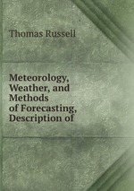 Meteorology, Weather, and Methods of Forecasting, Description of