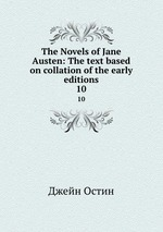 The Novels of Jane Austen: The text based on collation of the early editions. 10