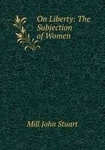 Обложка книги On Liberty: The Subjection of Women
