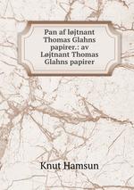 Pan af ljtnant Thomas Glahns papirer.: av Ljtnant Thomas Glahns papirer