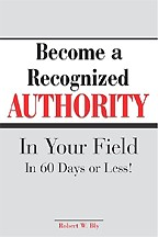 Become A Recognized Authority In Your Field - In 60 Days Or Less: на английском языке