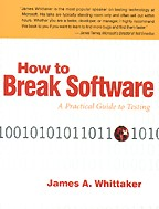 How to Break Software: A Practical Guide to Testing (+CD)