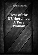Tess of the D`Urbervilles: A Pure Woman