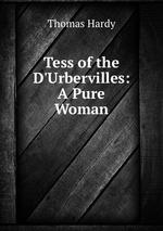 Tess of the D`Urbervilles: A Pure Woman